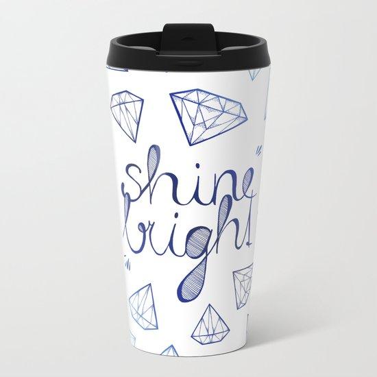 Shine Bright Metal Travel Mug