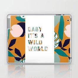 Baby It's a Wild World Laptop & iPad Skin