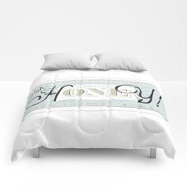 uh huh honey dollar bill Comforters