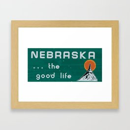 Nebraska. . .the good life! NE pride - Nebraska state sign Framed Art Print