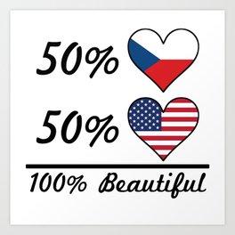 50% Czech 50% American 100% Beautiful Art Print