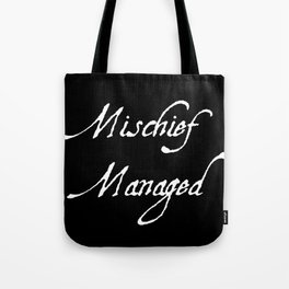 Reverse Mischief Managed  Tote Bag