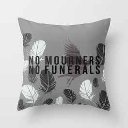 """No Mourners No Funerals"" Six of Crows by Leigh Bardugo Throw Pillow"