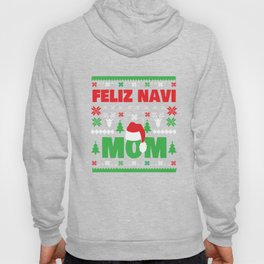 Funny Feliz Navi Mom Christmas Mother Pun Xmas Apparel Hoody
