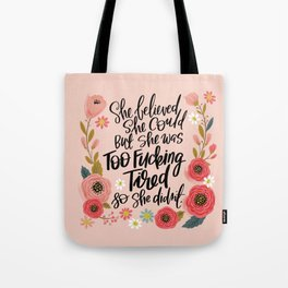 Pretty Swe*ry: She Believed She Could... Tote Bag
