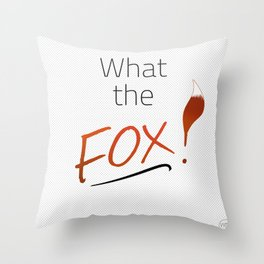 WHAT THE FOX! Throw Pillow