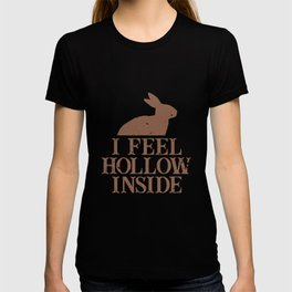 I Feel Hollow Inside Chocolate Easter Bunny Holiday T-shirt