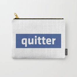 quitter Carry-All Pouch