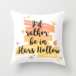 I'd rather be in Stars Hollow Throw Pillow