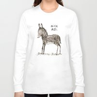 ass Long Sleeve T-shirts featuring Nice Ass by Sophie Corrigan