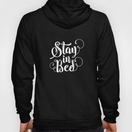 Stay in Bed modern black and white minimalist bedroom typography home room canvas wall decor Hoody