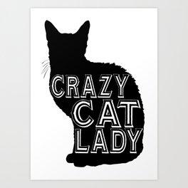 crazy cat - Funny Cat Saying Art Print
