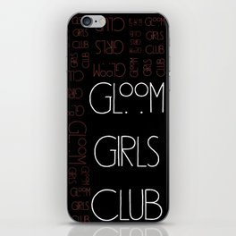 GLOOM GIRLS CLUB iPhone Skin