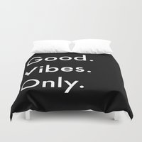 good vibes only Duvet Covers featuring Good. Vibes. Only. by Shirley Starsss
