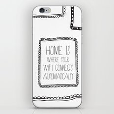 home is where your wifi connects automatically iPhone & iPod Skin