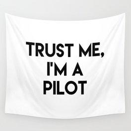Trust me I'm a pilot Wall Tapestry