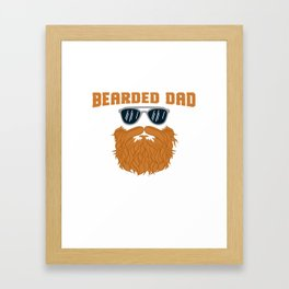 Gifts for Mens Beards Dad Beard Apparel Dads with Beards are Better T-shirt Design Bearded Dad Framed Art Print