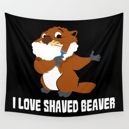 I Love Shaved Beaver   Sarcasm Wall Tapestry