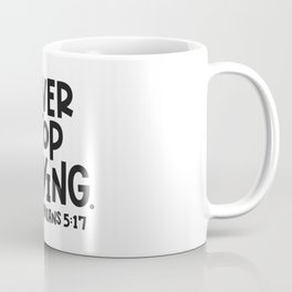 Never Stop Prayer Coffee Mug