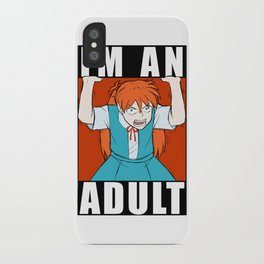 ASUKA THREW IT ON THE GROUND: I'M AN ADULT iPhone Case