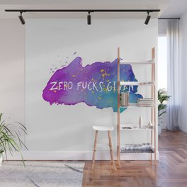 Zero fucks given Wall Mural