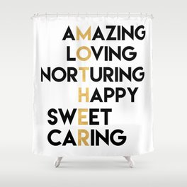 DEAR MOTHER Mothers Day quote Shower Curtain