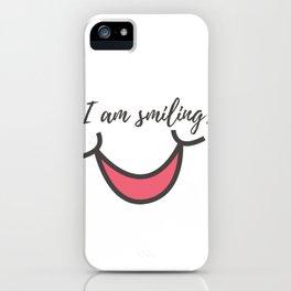 I am smiling iPhone Case