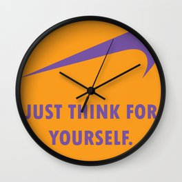 JUST THINK FOR YOURSELF Wall Clock