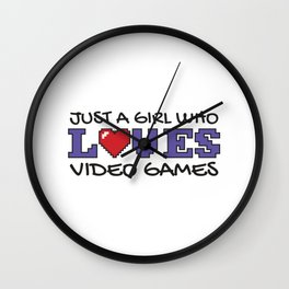 Just A Girl Who Loves Video Games Gift Wall Clock