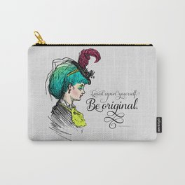 Be original. Carry-All Pouch