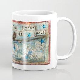 Listen to your soul Coffee Mug