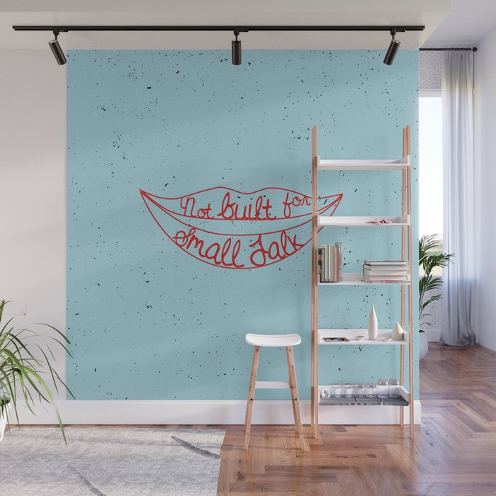 Not Built For Small Talk Wall Mural by 83oranges