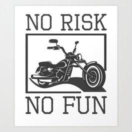 Motorcyclist No Risk No Fun Motorcycle Rider Art Print