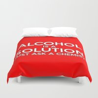 alcohol Duvet Covers featuring Alcohol is a Solution by The Image Zone