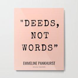 8       Emmeline Pankhurst Quotes    210525   Feminist Quotes  Inspirational Quotes   Motivational Q Metal Print