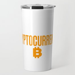 Beware of A Woman Educated in Crypto Travel Mug