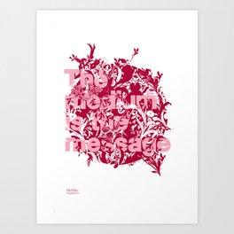 The medium is the message Art Print