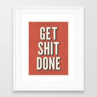 get shit done Framed Art Prints featuring Get Shit Done by Bill Pyle