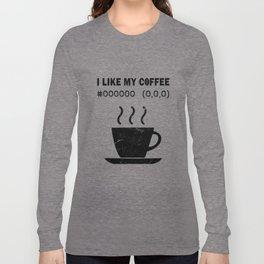 I Like My Coffee Black Hex Code RGB Programmer Graphic Designer Nerd Funny Long Sleeve T-shirt