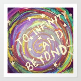 To infinity and beyond! Art Print