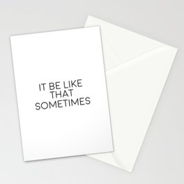 It Be Like That Sometimes, Inspirational Art Stationery Cards