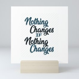 Nothing Changes if Nothing Changes Royal Stain Mini Art Print