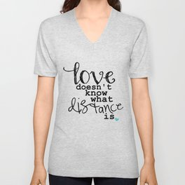 Love Doesn't Know What Distance is Unisex V-Neck