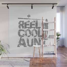 Reel Cool Aunt Fishing mothers Day Reel Cool Fishing Gifts for Aunt I Mama Gift Wall Mural