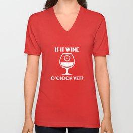 Is It Wine O'Clock Yet? Unisex V-Neck