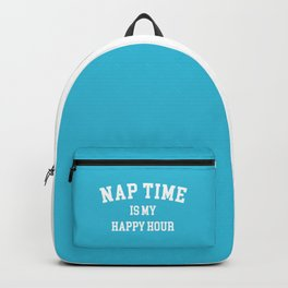 Nap Time Happy Hour Funny Quote Backpack