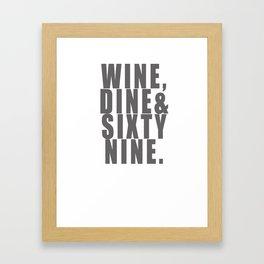 WINE, DINE & SIXTY NINE Framed Art Print