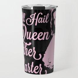 All Hail Queen Mother Carter (Pink) Travel Mug