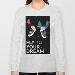 Fly to Your Dream Long Sleeve T-shirt