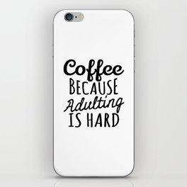 Coffee Because Adulting is Hard iPhone Skin